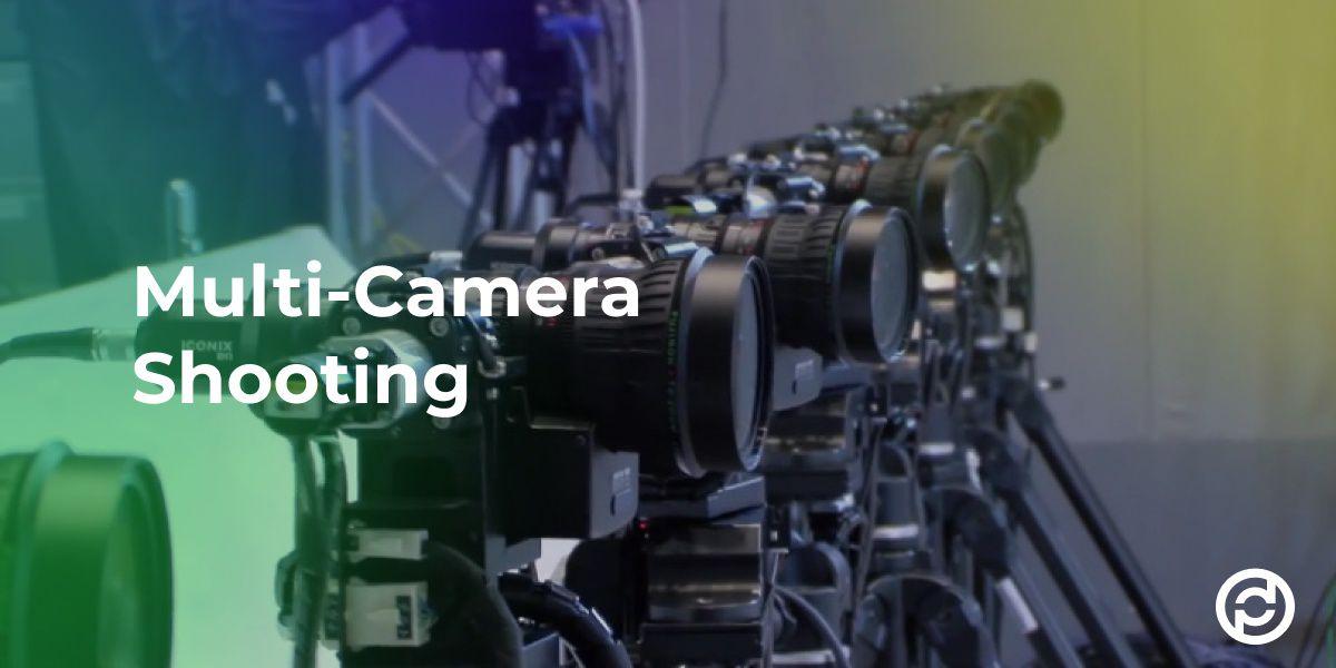 Multi-Camera Shooting